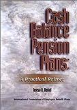 Cash Balance Plans : A Practical Primer, Daniel, Teresa A., 0891545417