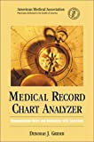 Medical Record Chart Analyzer : Documentation Rules and Rationales with Exercise, Grider, Deborah J., 1579472699