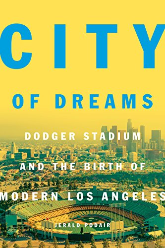 Amazon city of dreams dodger stadium and the birth of modern city of dreams dodger stadium and the birth of modern los angeles by podair fandeluxe Ebook collections