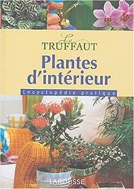 Plantes d'intérieur : Encyclopédie pratique par Patrick Mioulane