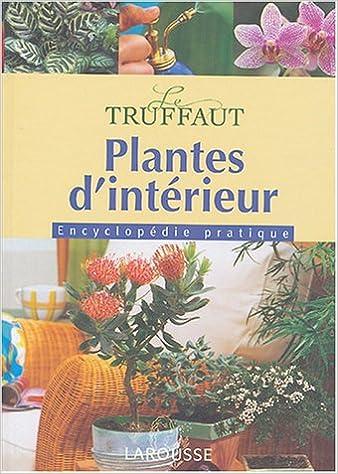 4bf23096e9f6 Amazon.fr - Plantes d intérieur   Encyclopédie pratique - Patrick Mioulane,  Collectif - Livres