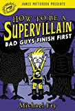 img - for How to Be a Supervillain: Bad Guys Finish First book / textbook / text book