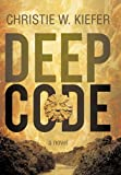 Deep Code, Christie W. Kiefer, 146202565X