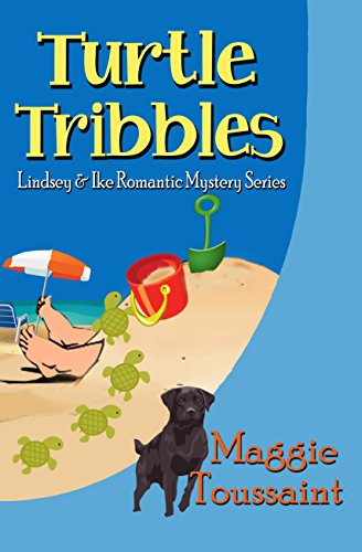 Turtle Tribbles (Lindsey & Ike Romantic Mystery Series Book 2) by [Toussaint, Maggie]