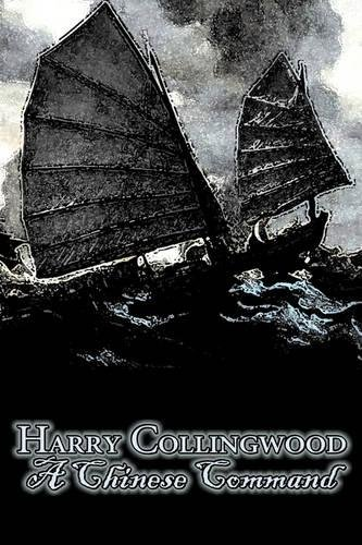 A Chinese Command by Harry Collingwood, Fiction, Action & Adventure