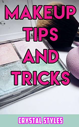 Makeup Tips and Tricks: How to Get That Natural Look ()