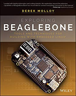 Exploring BeagleBone: Tools and Techniques for Building with Embedded Linux de [Molloy, Derek]