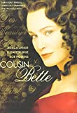 Cousin Bette Repackaged