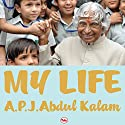 My Life: An Illustrated Autobiography Audiobook by A. P. J. Abdul Kalam Narrated by Smita Singh
