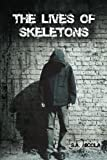 The Lives of Skeletons, S. A. Nicola, 1458313107