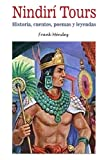 img - for Nindiri Tours: Historia, cuentos, poemas y leyendas (Spanish Edition) book / textbook / text book