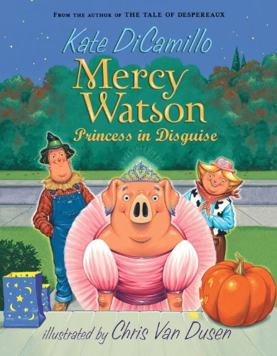Mercy Watson: Princess in Disguise (Funny Halloween Toasts)