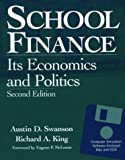 School Finance : Its Economics and Politics, Swanson, Austin D., 0801315166