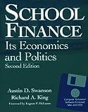 School Finance : Its Economics and Politics, Swanson, Austin D., 0801315166