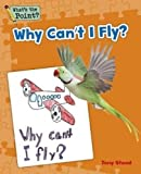 Why Can't I Fly? (What's the Point? Reading and Writing Expository Text)