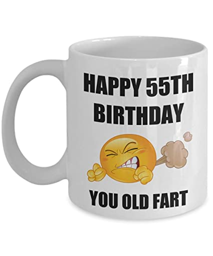 Happy 55th Birthday Gifts You Old Fart For Men Women Husband Wife Mom Dad Fathers Mothers