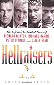 Hellraisers: The Life and Inebriated Times of Richard