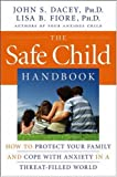 The Safe Child Handbook: How to Protect Your Family and Cope with Anxiety in a Threat-Filled World