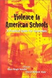 Violence in American Schools : A Practical Guide for Counselors, Sandhu, Daya Singh and Aspy, Cheryl B., 1556202229