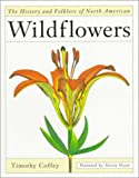 History and Folklore of North American Wildflowers, Timothy Coffey, 0395515939