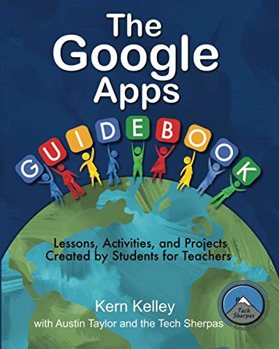 The Google Apps Guidebook: Lesson, Activities and Projects Created by Students for Teachers (Sherpa Guide)