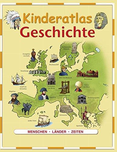 Kinderatlas Geschichte: Menschen, Länder, Epoche