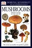Mushrooms, Thomas Laessoe and Gary Lincoff, 0789433354