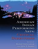American Indian Performing Arts: Critical Directions, , 093562662X