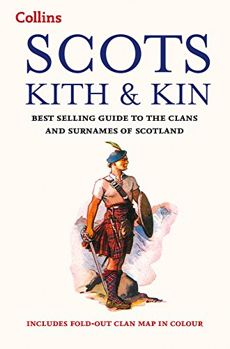 Free Collins Scots Kith and Kin: Best Selling Guide to the Clans and Surnames of Scotland