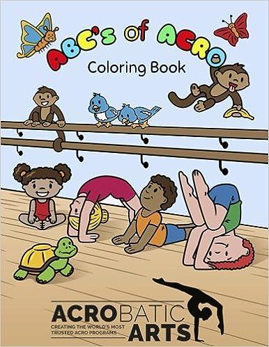 A B C S Of Acro A Coloring Book Dermody Loren Yip Mandy 9781547127276 Amazon Com Books