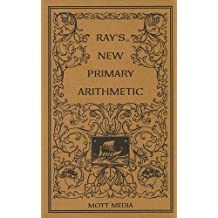 Ray's New Primary Arithmetic (Ray's Arithmetic)