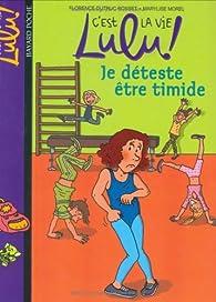 C'est la vie Lulu, tome 2 : Je déteste être timide par Florence Dutruc-Rosset