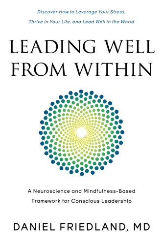 Read Online Leading Well from Within: A Neuroscience and Mindfulness-Based Framework for Conscious Leadership ebook