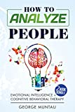 #4: How To Analyze People: This Book Includes - Emotional Intelligence And Cognitive Behavioral Therapy