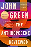 The Anthropocene Reviewed (Signed Edition): Essays
