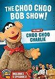 The Choo Choo Bob Show: Choo Choo Charlie