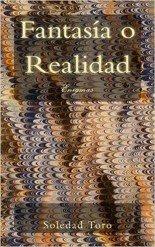 Fantasía o Realidad: Enigmas (Spanish Edition): Soledad Toro ...