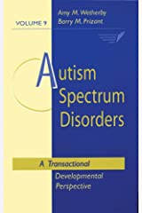Autism Spectrum Disorders: A Transactional Developmental Perspective (Communication and Language Intervention Series, Vol. 9) (CLI) Hardcover