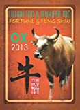 Lillian Too & Jennifer Too Fortune & Feng Shui 2013 Ox