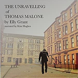 The Unravelling of Thomas Malone Audiobook
