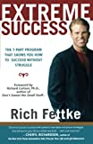 img - for Extreme Success: The 7-Part Program That Shows You How to Succeed Without Struggle book / textbook / text book