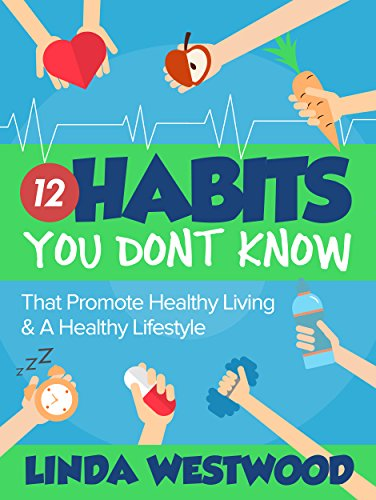 Healthy Living (2nd Edition): 12 Habits You DON