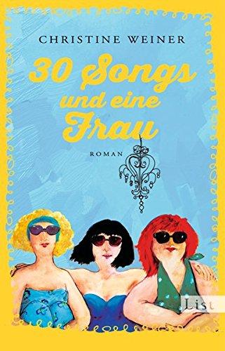 30 Songs und eine Frau: Roman