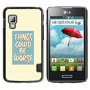 QCASE / LG Optimus L5 II Dual E455 E460 / vida actitud positiva cita de motivación peor / Delgado Negro Plástico caso cubierta Shell Armor Funda Case Cover