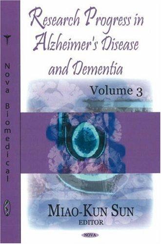 Read Online Research Progress in Alzheimer's Disease and Dementia. Volume 3 (Nova Biomedical) pdf epub