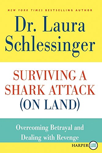 Download Surviving a Shark Attack (On Land): Overcoming Betrayal and Dealing with Revenge pdf