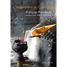 L'impertinent du Cambodge: Entretien avec François Ponchaud (Les Ancres contemporaines t. 2) (French Edition)