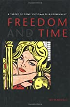 Freedom and Time: A Theory of Constitutional Self-Government