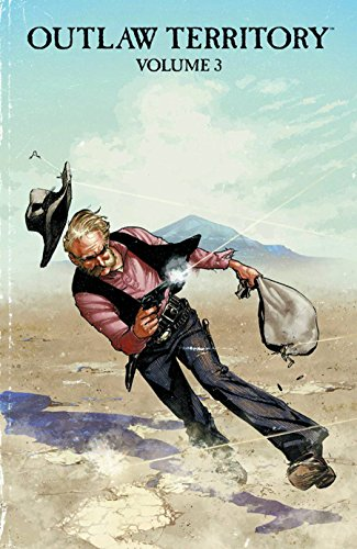 Outlaw Territory Volume 3