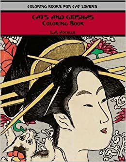 Cats And Geishas Coloring Book L A Vocelle 9780998704227 Amazon